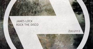 James Lock – Rock The Disco [Zulu Records]
