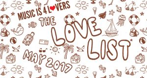 The Love List — Top 20 Tracks May 2017