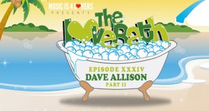 The LoveBath XXXIV featuring Dave Allison [MI4L.com]