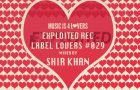 10 Years of Exploited Rec – Label Lovers #029 mixed by Shir Khan [MI4L.com]