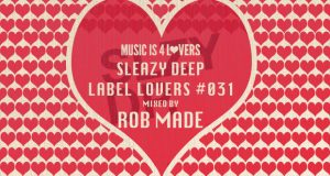 Sleazy Deep – Label Lovers #031 mixed by Rob Made [MI4L.com]