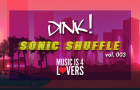 Sonic Shuffle [vol.003] – Compiled by DINK!