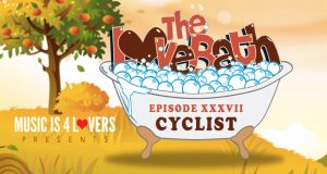 The LoveBath XXXVII featuring Cyclist [MI4L.com]