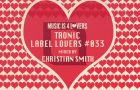 Tronic – Label Lovers #033 mixed by Christian Smith [MI4L.com]
