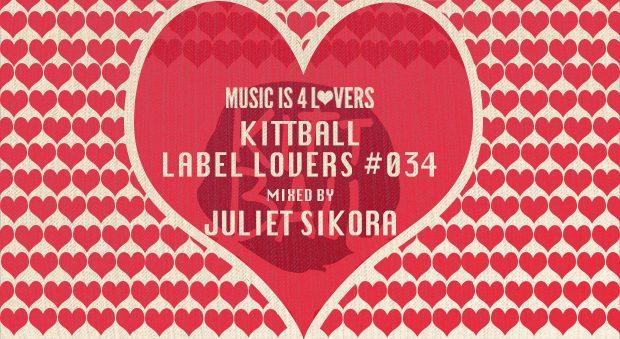 Kittball – Label Lovers #034 mixed by Juliet Sikora [MI4L.com]