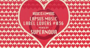 Lapsus Music – Label Lovers #036 mixed by Supernova [MI4L.com]