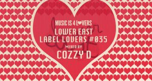 Lower East – Label Lovers #035 mixed by Cozzy D [MI4L.com]