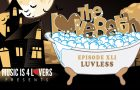 The LoveBath XLI featuring Luvless [MI4L.com]