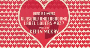 Glasgow Underground – Label Lovers #037 mixed by Kevin McKay [MI4L.com]