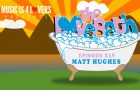 The LoveBath XLV featuring Matt Hughes [MI4L.com]