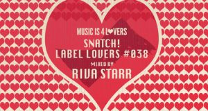 Snatch! – Label Lovers #038 mixed by Riva Starr [MI4L.com]
