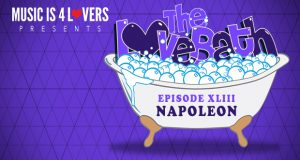 The LoveBath XLIII featuring Napoleon [MI4L.com]